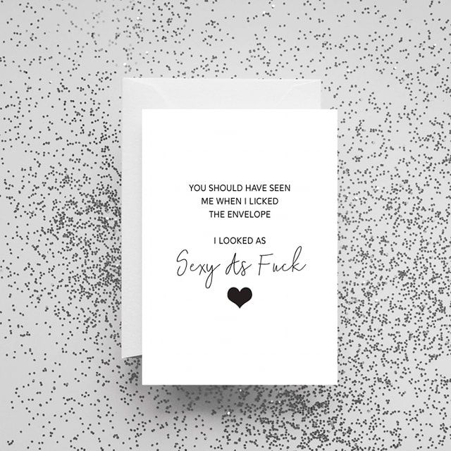 'You Should Have Seen Me When I Licked The Envelope' Card