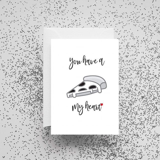 'You Have A Pizza My Heart' Card