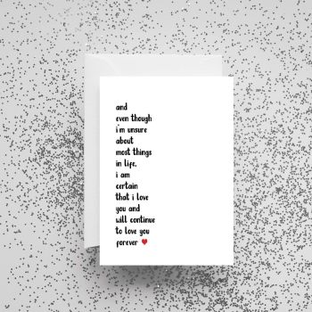 'And Even Though I'm Unsure About Most Things in Life' Card