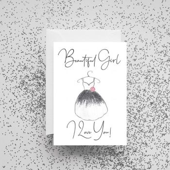 'Beautiful Girl, I Love You!' Card