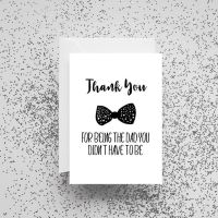 'Thank You For Being The Dad You Didn't Have To Be' Card