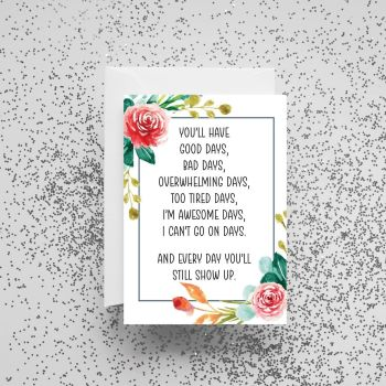 'You'll Have Good Days' Card