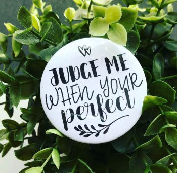 'Judge Me When Your Perfect'