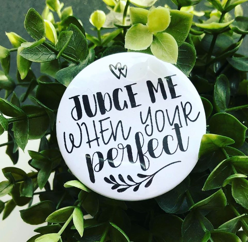 'Judge Me When Your Perfect' Compact Mirror