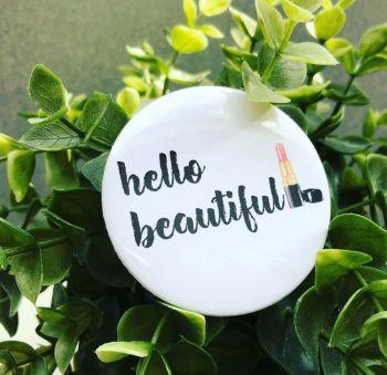'Hello Beautiful'
