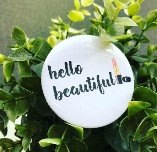 'Hello Beautiful' Badge