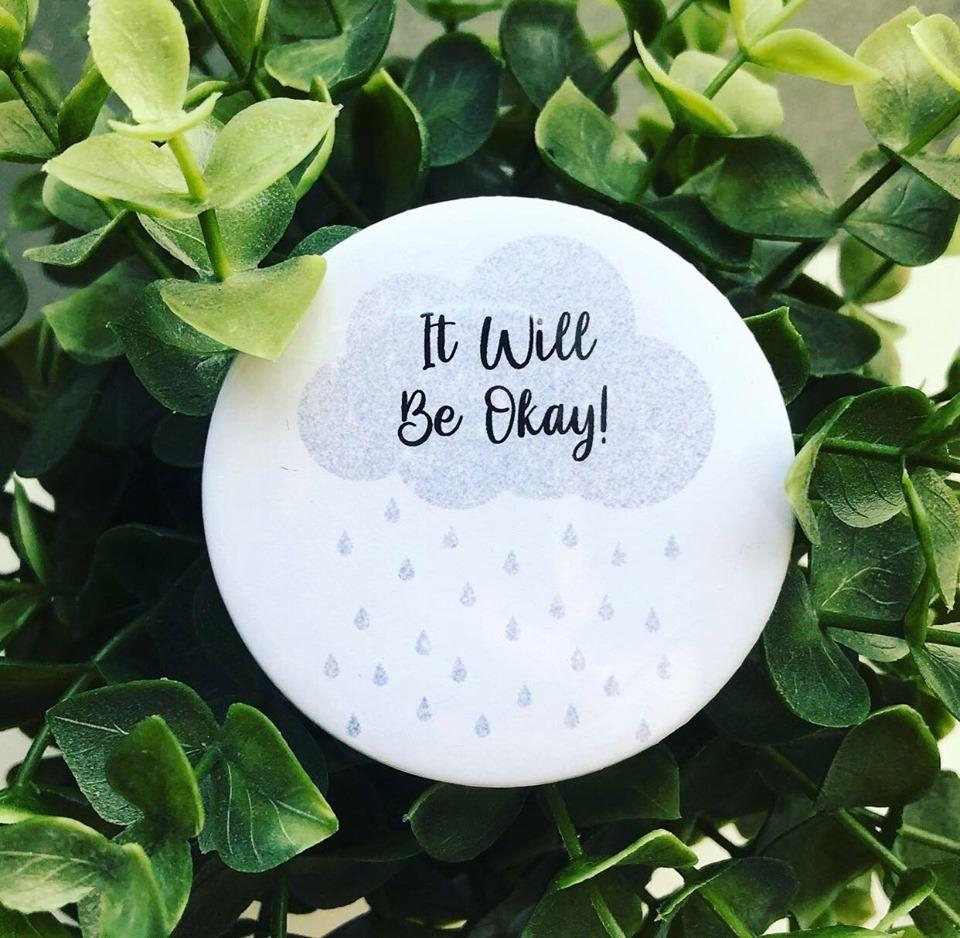 'It Will Be Okay!' Badge