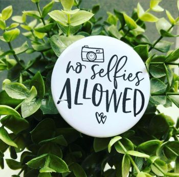 'No Selfies Allowed' Badge