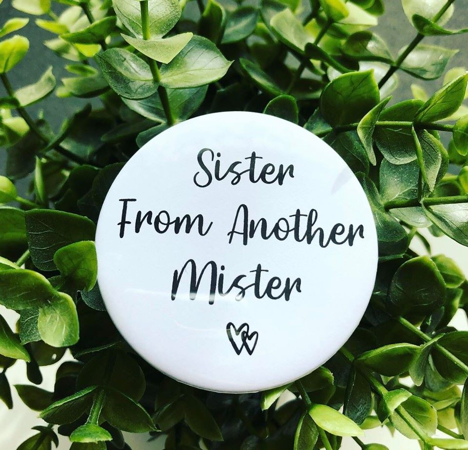 'Sister From Another Mister' Badge