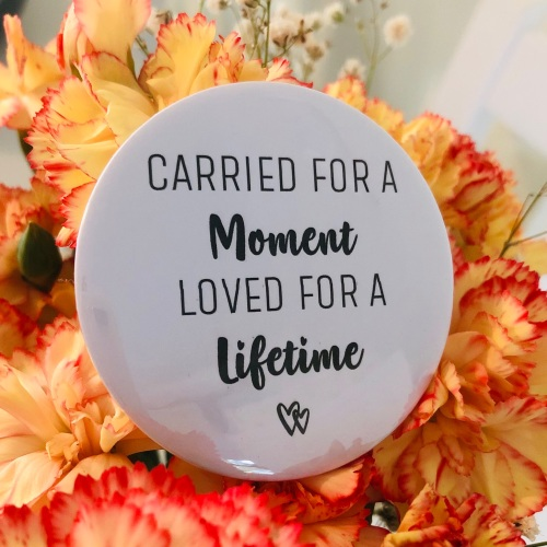 'Carried For A Moment Loved For A Lifetime' Magnet