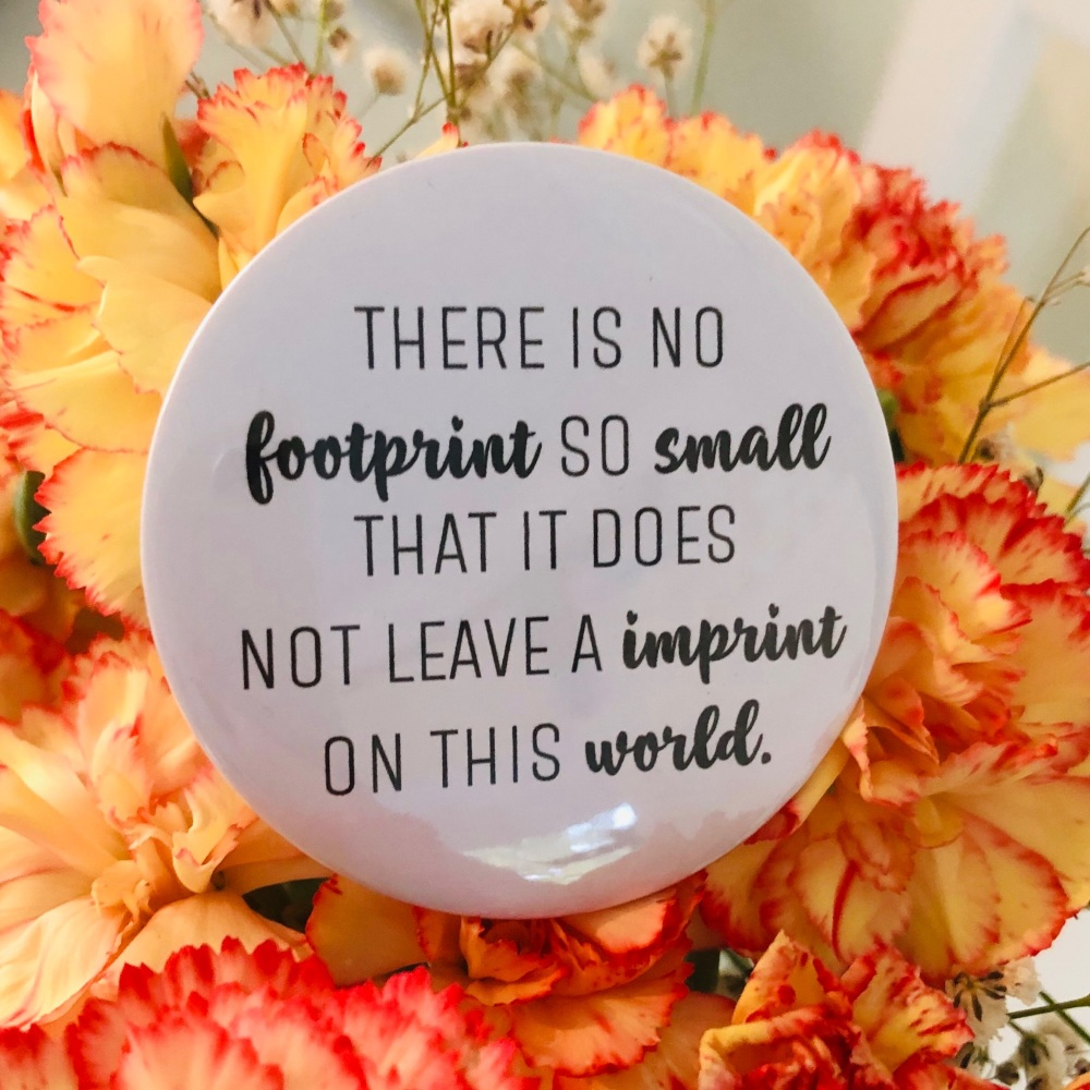 'There Is No Footprint So Small ...' Magnet