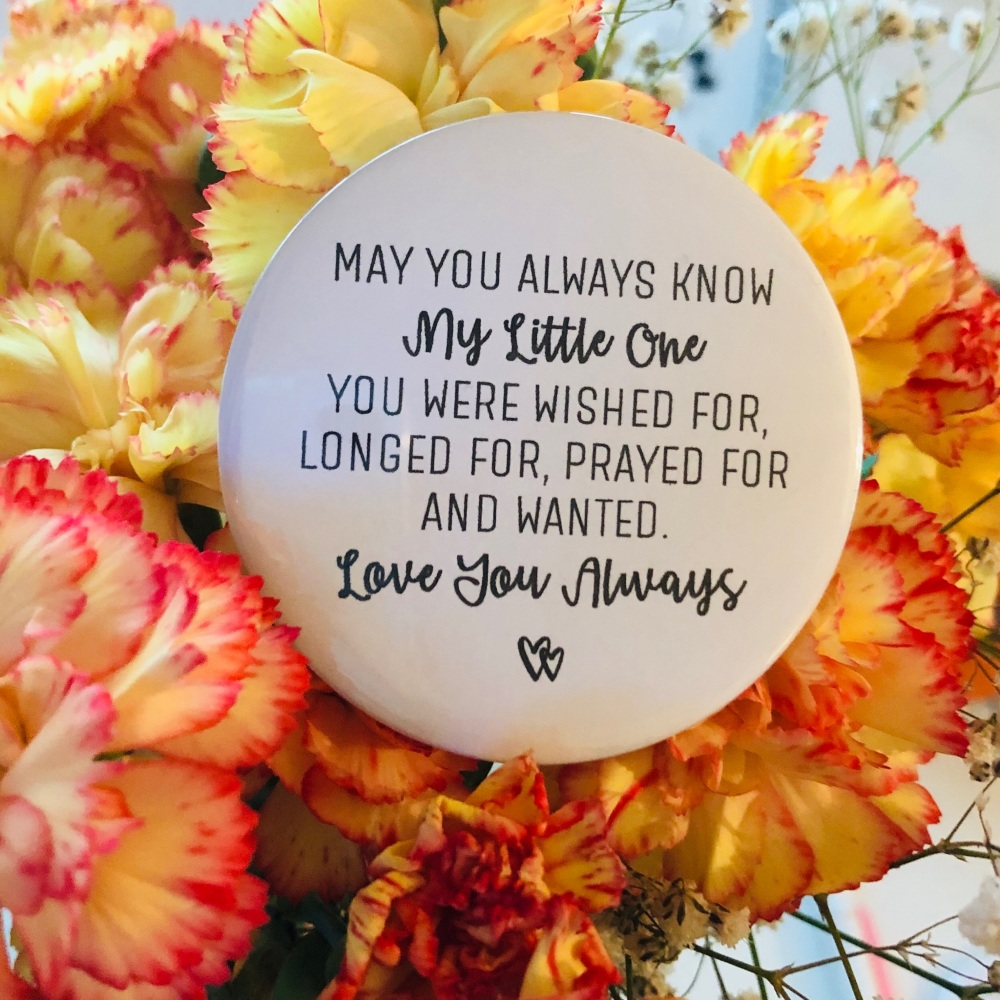 'May You Always Know My Little One' Magnet