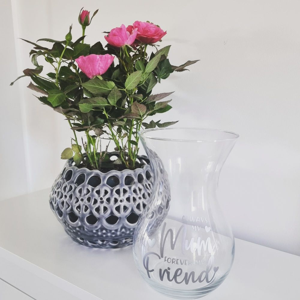 'Always My Mum Forever My Friend' Bouquet Glass Vase