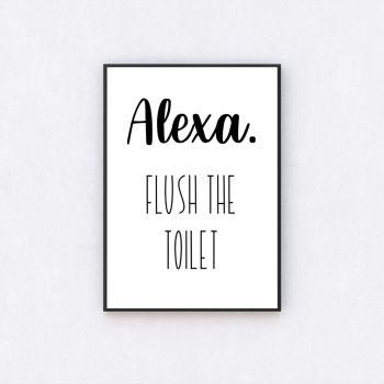 Alexa. Flush The Toilet Print