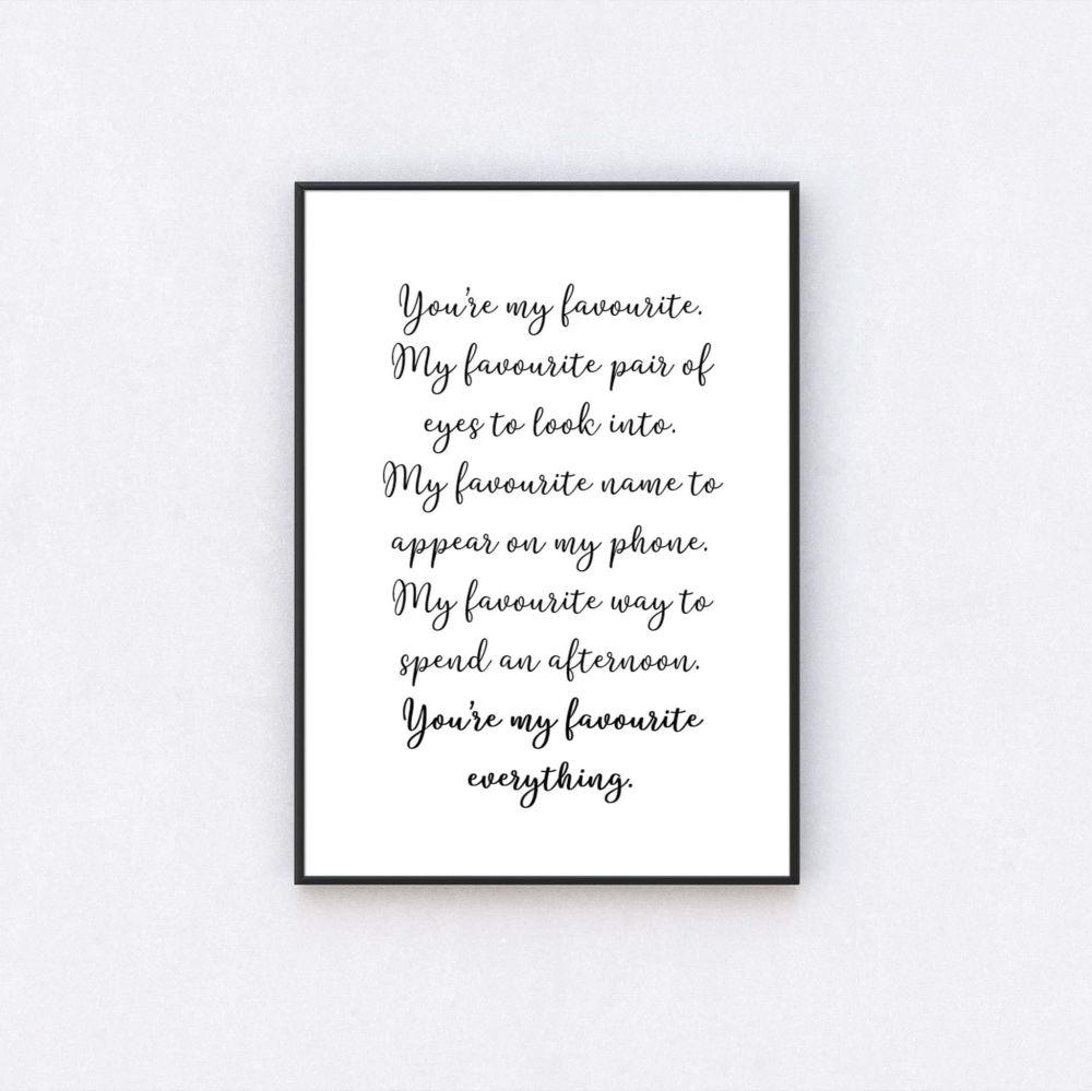 You're My Favourite Everything Print