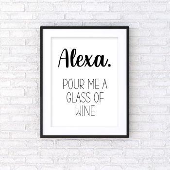 Alexa. Pour Me A Glass of Wine Print