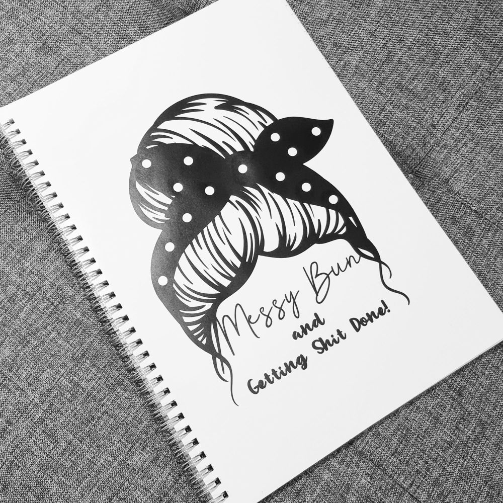Messy Bun and Getting Shit Done! Notebook