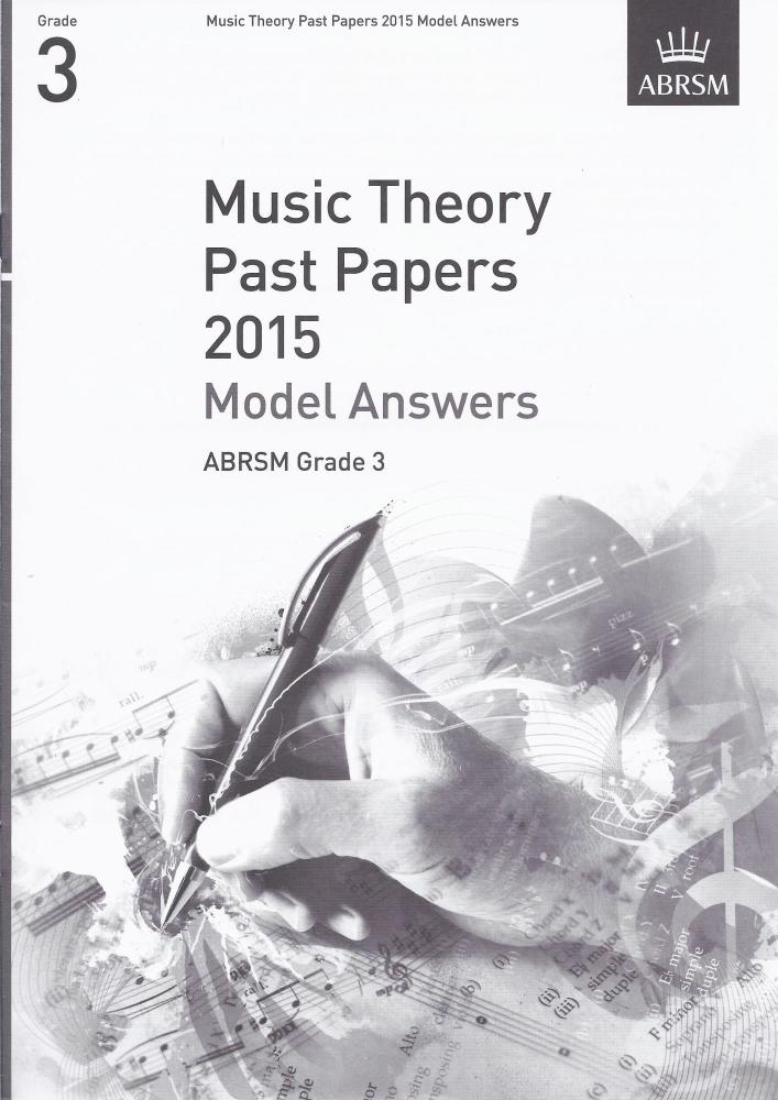 ABRSM Music Theory Past Papers 2015 - Grade 3 Model Answers