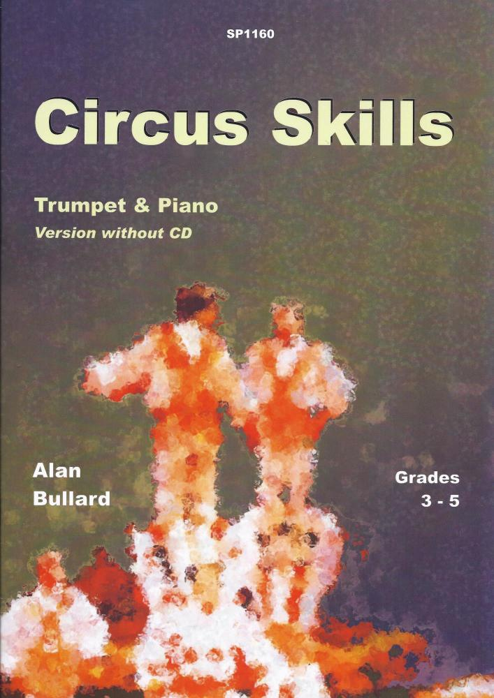 Alan Bullard: Circus Skills for Trumpet and Piano (Version without CD)
