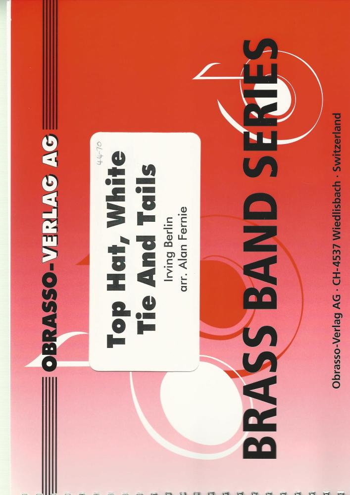 Top Hat, White Tie and Tails for Brass Band - Irving Berlin arr. Alan Ferni