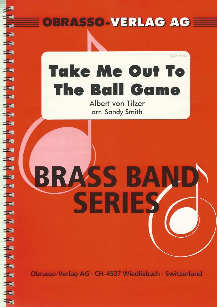 Take Me Out to The Ball Game for Brass Band - Albert von Tilzer arr. Sandy