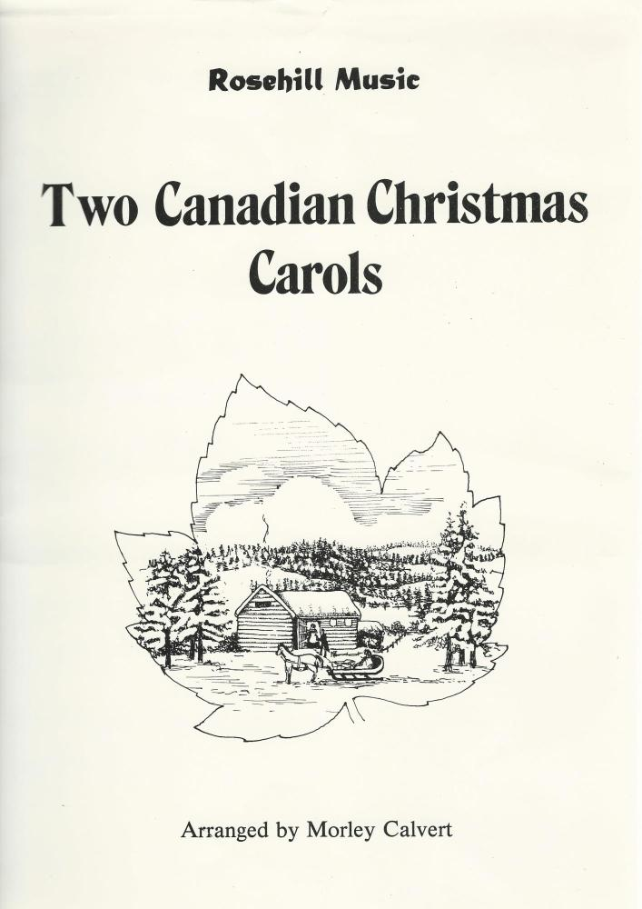 Two Canadian Christmas Carols for Brass Band - arr. Morley Calvert