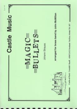 Magic Bullets for Brass Band - Johann Strauss, arr. John McMillan