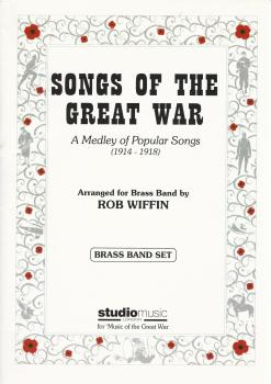 Songs of The Great War (1914-1918) for Brass Band - arr. Rob Wiffin