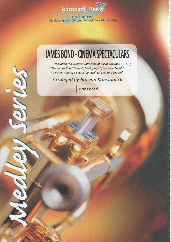 James Bond - Cinema Spectaculars! for Brass Band - arr. Jan van Kraeydonck