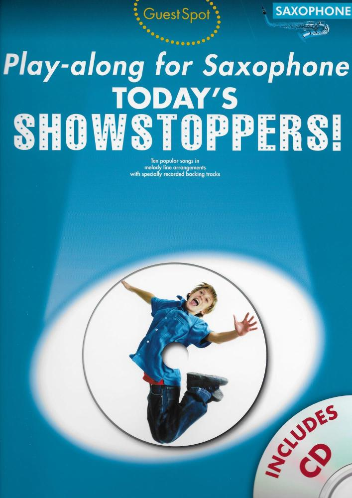 Guest Spot Playalong For Saxophone: Today's Showstoppers