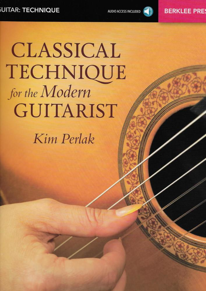Kim Perlak: Classical Technique For The Modern Guitarist (Book/Online Audio
