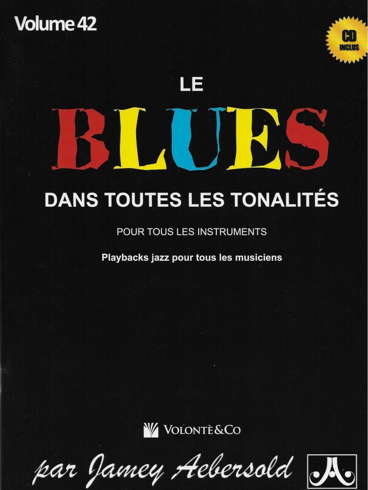 Jamey Aebersold: Volume 42: Le Blues Dans Toutes Les Tonalites (Book/CD)
