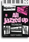 All Jazzed Up (Trombone Bass Clef)
