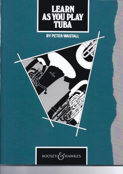 PETER WASTALL: LEARN AS YOU PLAY TUBA TBA BOOK