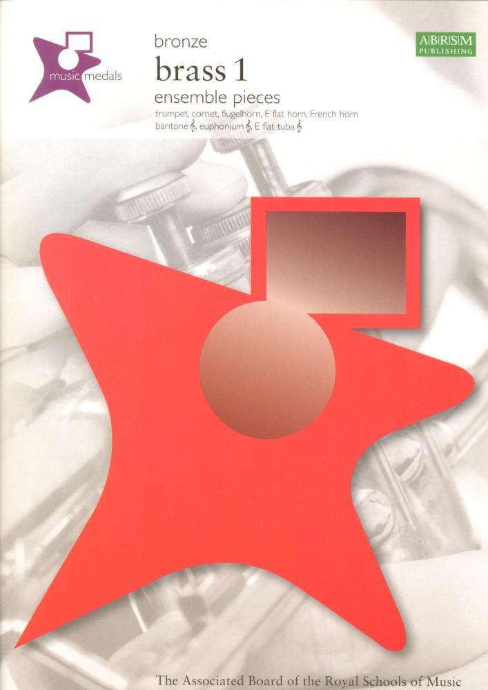 ABRSM MUSIC MEDALS: BRASS 1 ENSEMBLE PIECES - BRONZE BOOK