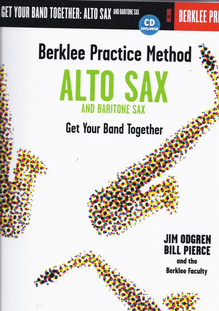 BERKLEE PRACTICE METHOD GET YOUR BAND TOGETHER ALTO AND BARITONE SAX