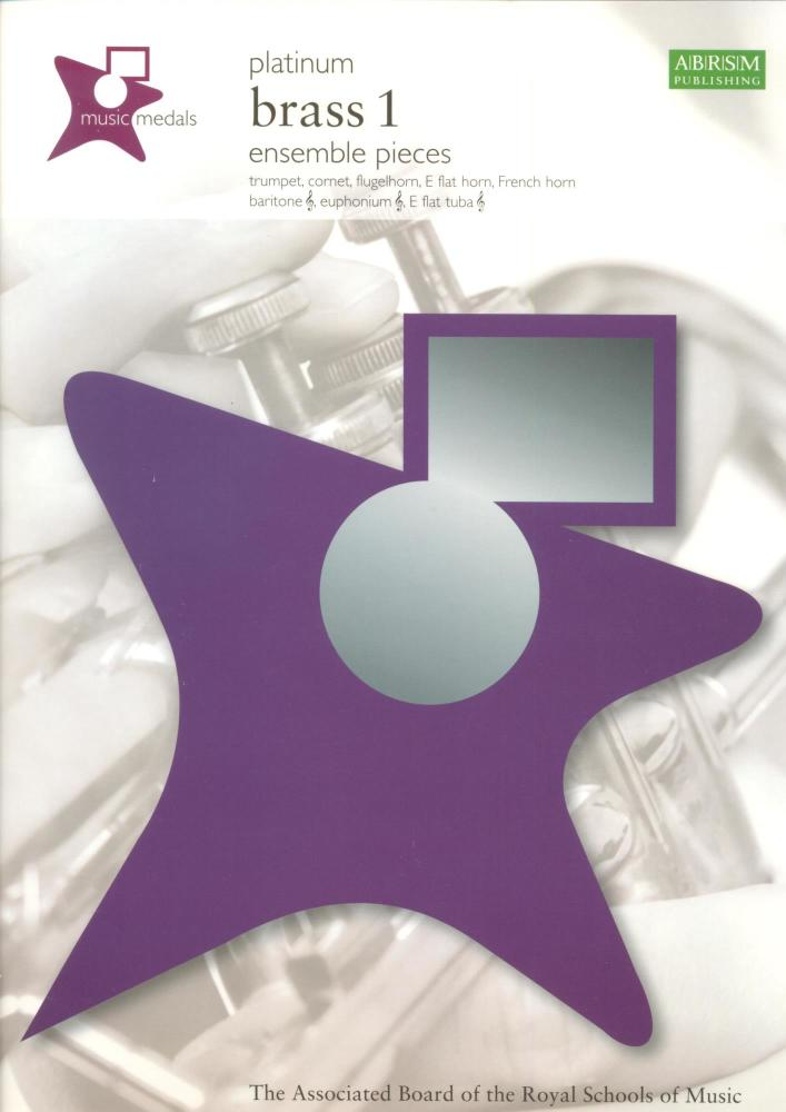 ABRSM MUSIC MEDALS: BRASS 1 ENSEMBLE PIECES - PLATINUM BOOK
