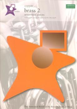 ABRSM MUSIC MEDALS: BRASS 2 ENSEMBLE PIECES - COPPER TBN BOOK