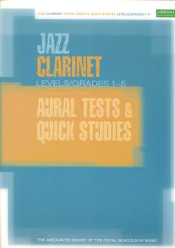 ABRSM JAZZ: CLARINET AURAL TESTS AND QUICK STUDIES LEVELS/GRADES 1-5 C