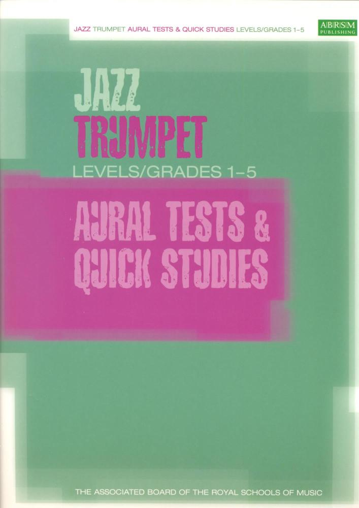 ABRSM JAZZ: TRUMPET AURAL TESTS AND QUICK STUDIES LEVELS/GRADES 1-5 TP