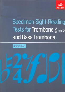 Specimen Sight-Reading Tests For Trombone And Bass Trombone Grades 6-8