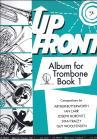 Up Front Album for Trombone Book 1