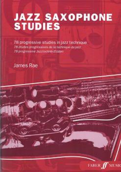 Jazz Saxophone Studies - 78 Progressive Studies in Jazz Technique, arr. James Rae
