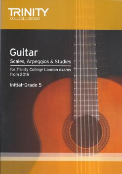 Trinity College London: Guitar & Plectrum Guitar Scales, Arpeggios & Studies - Initial-Grade 5 (From 2016)