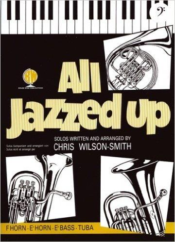 CHRIS WILSON SMITH: ALL JAZZED UP (TUBA Eb AND PIANO) BC
