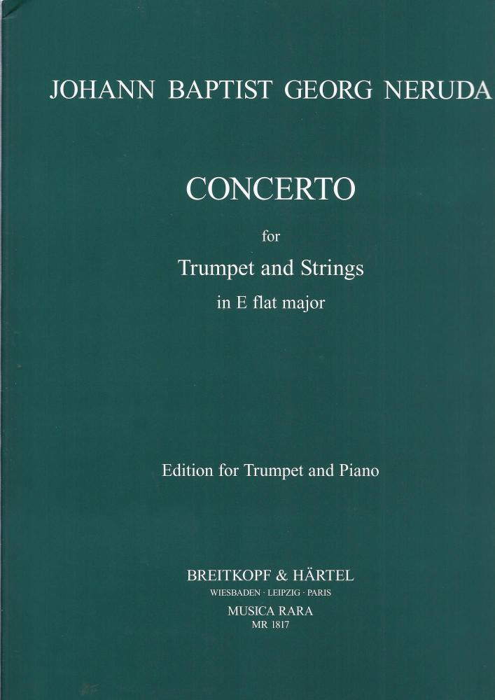 Johann Baptist Neruda: Trumpet Concerto In E Flat (Trumpet And Piano)