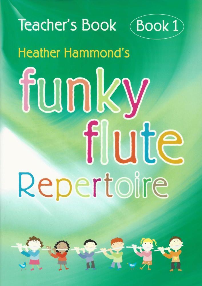 Funky Flute Book 1 Repetoire Teacher's Book - Heather Hammond