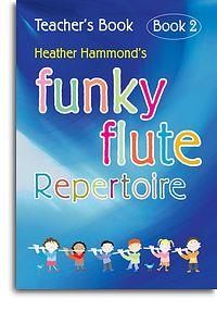 Funky Flute Book 2 Repetoire Teacher's Book - Heather Hammond