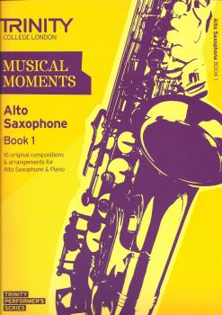 Trinity College London: Musical Moments - Alto Saxophone Book 1
