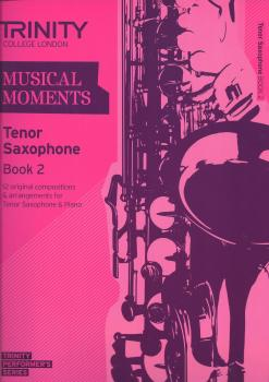 Trinity College London: Musical Moments - Tenor Saxophone Book 2